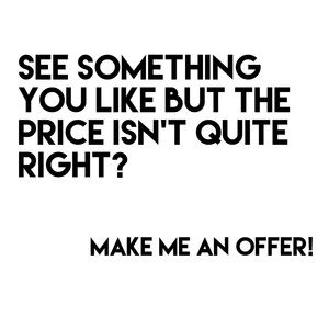 Other - I'm open to all reasonable offers!